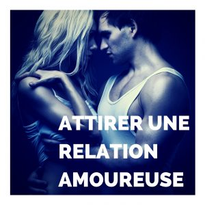 Attirer Une Relation Amoureuse Avec La Loi De L'attraction – MP3